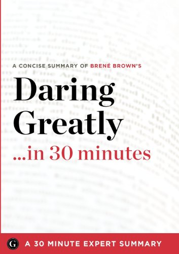 9781623150648: Daring Greatly: How the Courage to Be Vulnerable Transforms the Way We Live, Love, Parent, and Lead by Brene Brown (30 Minute Expert S