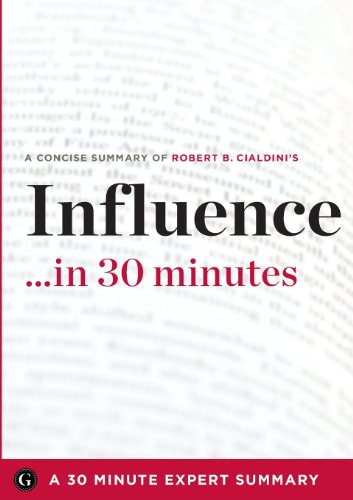 9781623150723: Influence by Robert B. Cialdini - A Concise Understanding in 30 Minutes (30 Minute Expert Series)