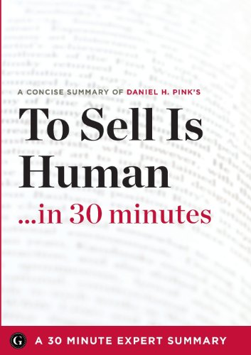 9781623150822: To Sell Is Human: The Surprising Truth about Moving Others by Daniel H. Pink (30 Minute Expert Series)