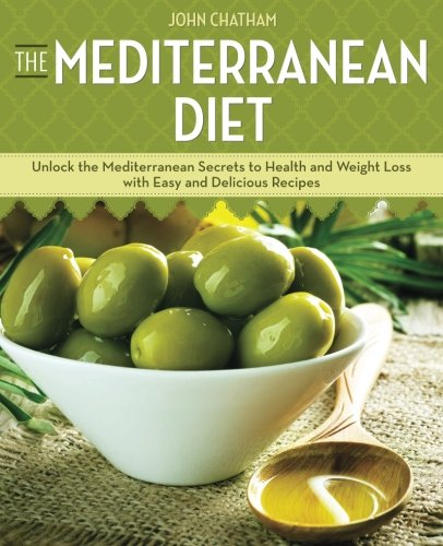 Mediterranean Diet: Unlock the Mediterranean Secrets to Health and Weight Loss with Easy and ...