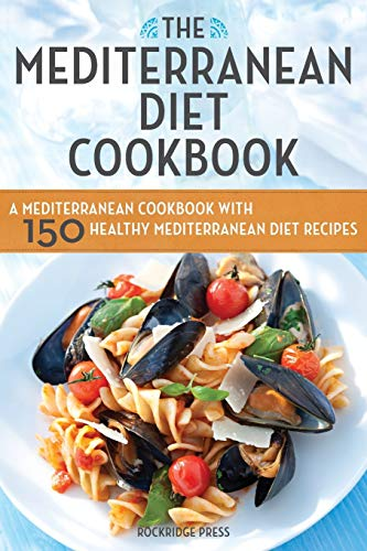 9781623151157: The Mediterranean Diet Cookbook: A Mediterranean Cookbook with 150 Healthy Mediterranean Diet Recipes