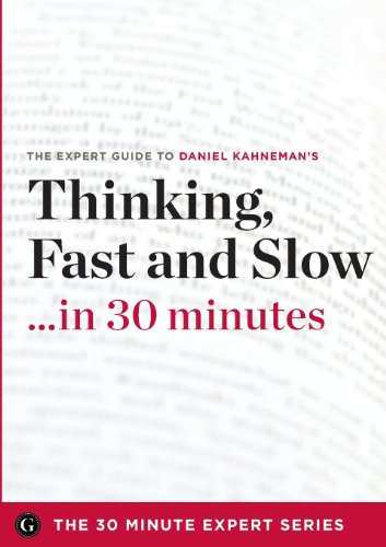 9781623151317: Thinking, Fast and Slow in 30 Minutes - The Expert Guide to Daniel Kahneman's Critically Acclaimed Book (the 30 Minute Expert Series)