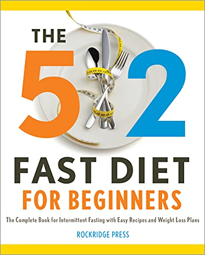 9781623151478: 5:2 Fast Diet for Beginners: The Complete Book for Intermittent Fasting with Easy Recipes and Weight Loss Plans