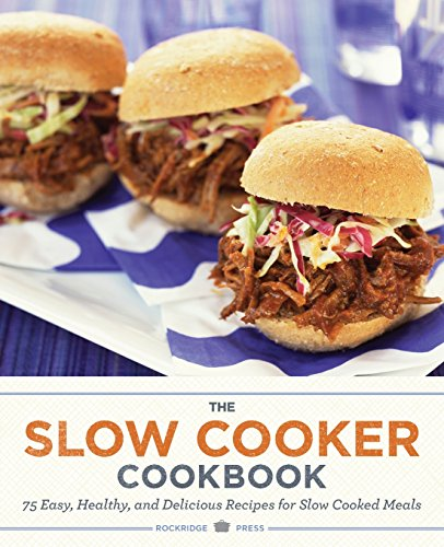 9781623151638: Slow Cooker Cookbook: 75 Easy, Healthy, and Delicious Recipes for Slow Cooked Meals