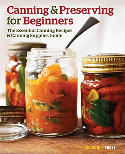 Canning and Preserving for Beginners: The Essential: Budiaman, Will