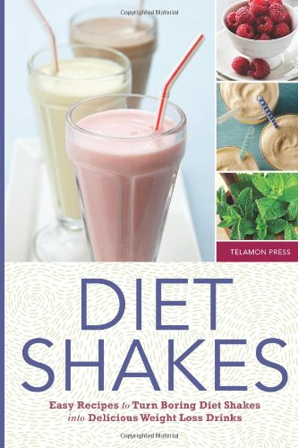 9781623152406: Diet Shakes: Easy Recipes to Turn Boring Diet Shakes Into Delicious Weight Loss Drinks