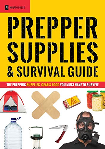 9781623152581: Prepper Supplies & Survival Guide: The Prepping Supplies, Gear & Food You Must Have To Survive