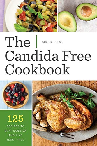 9781623152673: The Candida Free Cookbook: 125 Recipes to Beat Candida and Live Yeast Free
