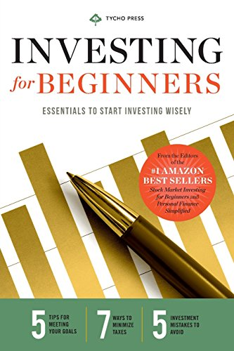 Investing for Beginners: Essentials to Start Investing Wisely: Tycho Press