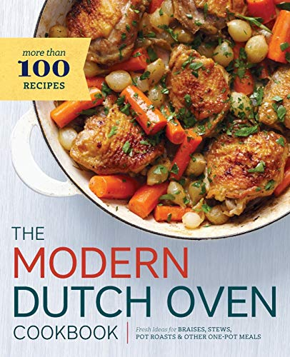 9781623155698: Modern Dutch Oven Cookbook: Fresh Ideas for Braises, Stews, Pot Roasts, and Other One-Pot Meals