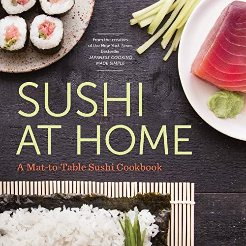 Sushi at Home: A Mat-to-table Sushi Cookbook: Katherine Green