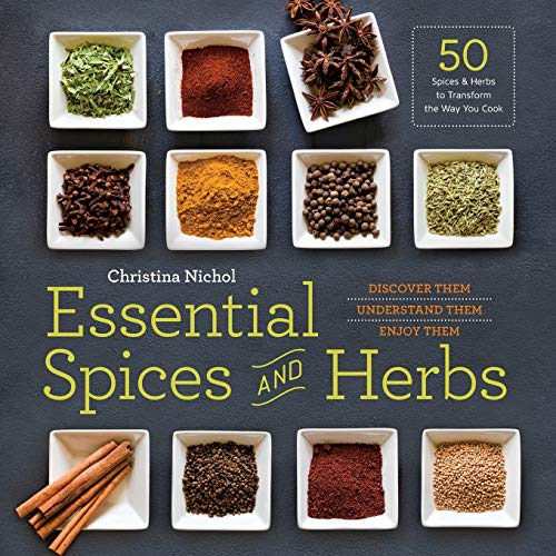 9781623156282: Essential Spices and Herbs: Discover Them, Understand Them, Enjoy Them