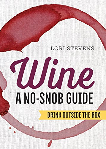 9781623156572: Wine: A No-Snob Guide: Drink Outside the Box