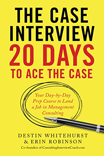 9781623156831: The Case Interview: 20 Days to Ace the Case: Your Day-by-dDy Prep Course to Land a Job in Management Consulting