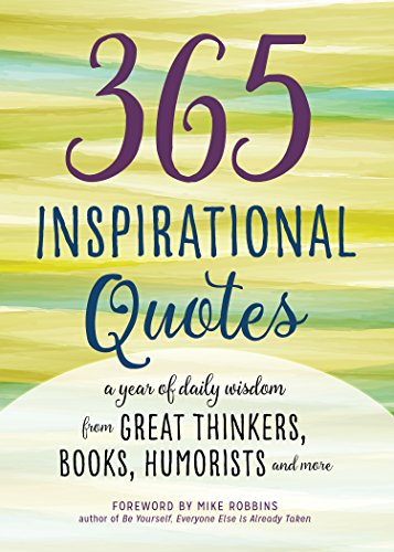 9781623157166: 365 Inspirational Quotes: A Year of Daily Wisdom from Great Thinkers, Books, Humorists, and More (Inspirational Books)