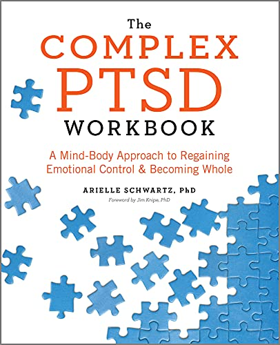 9781623158248: The Complex PTSD: A Mind-Body Approach to Regaining Emotional Control & Becoming Whole