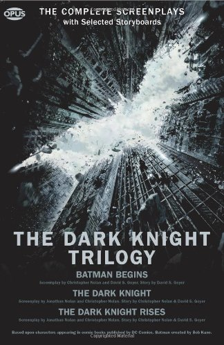9781623160012: The Dark Knight Trilogy: The Complete Screenplays (The Opus Screenplay)