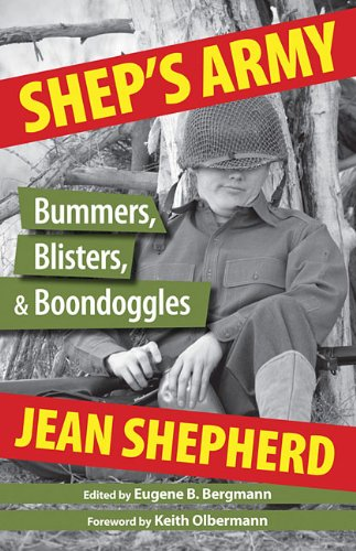 Shep's Army: Bummers, Blisters and Boondoggled: Shepherd, Jean/ Bergmann,