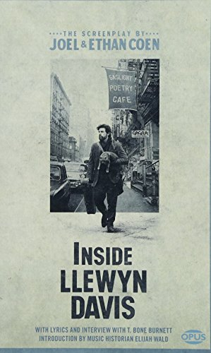 Inside Llewyn Davis: The Illustrated Screenplay with: Coen, Ethan, Coen,