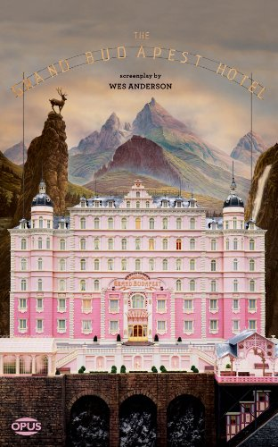 9781623160517: The Grand Budapest Hotel: The Illustrated Screenplay (Opus Screenplay)