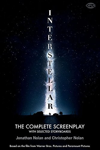 9781623160586: Interstellar: The Complete Screenplay With Selected Storyboards (Opus Screenplay Series)