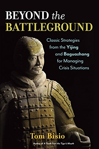 9781623170066: Beyond the Battleground: Classic Strategies from the Yijing and Baguazhang for Managing Crisis Situations