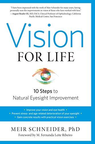 Vision for Life, Revised Edition: Ten Steps to Natural Eyesight Improvement: Meir Schneider