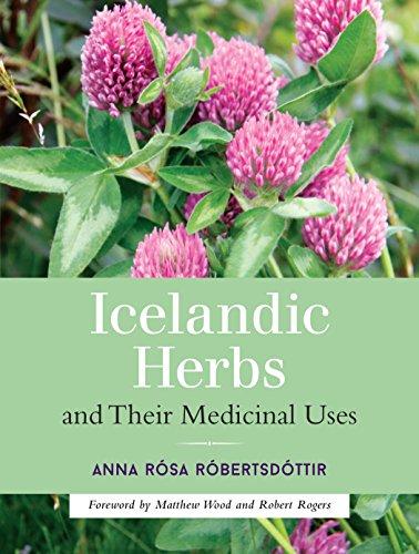 Icelandic Herbs and Their Medicinal Uses: Anna Rosa Robertsdottir