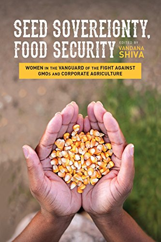 9781623170288: Seed Sovereignty, Food Security: Women in the Vanguard of the Fight against GMOs and Corporate Agriculture