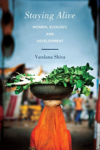 Staying Alive: Women, Ecology, and Development: Vandana Shiva