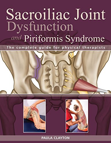 9781623170851: Sacroiliac Joint Dysfunction and Piriformis Syndrome: The Complete Guide for Physical Therapists