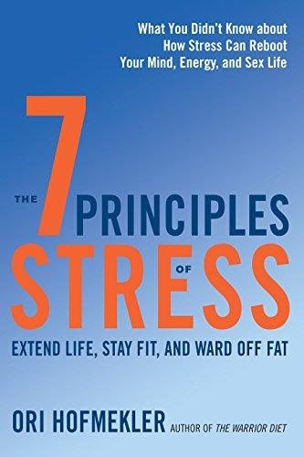 7 Principles of Stress: Extend Life, Stay: Ori Hofmekler