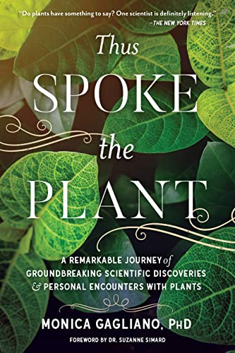 9781623172435: Thus Spoke the Plant: A Remarkable Journey of Groundbreaking Scientific Discoveries and Personal Encounters with Plants