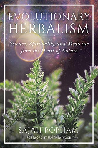 9781623173135: Evolutionary Herbalism: Science, Spirituality, and Medicine from the Heart of Nature