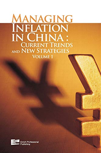 9781623200008: Managing Inflation In China: Current Trends And New Strategies (Enrich Series on Managing Inflation in China) (Volume 1)