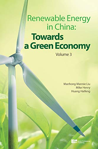 Renewable Energy in China: Towards a Green Economy: Mike Henry
