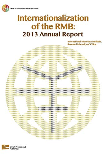 Internationalization Of The RMB: 2013 Annual Report: Enrich Professional Publishing