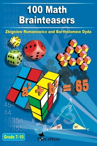 9781623210298: 100 Math Brainteasers (Grade 7, 8, 9, 10). Arithmetic, Algebra and Geometry Brain Teasers, Puzzles, Games and Problems with Solutions: Math olympiad contest problems for elementary and middle schools