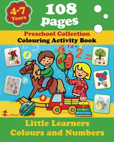9781623210595: Little Learners - Colors and Numbers: Coloring and Activity Book with Puzzles, Brain Games, Problems, Mazes, Dot-to-Dot & More for 4-7 Years Old Kids (Volume 4) (Preschool Collection)