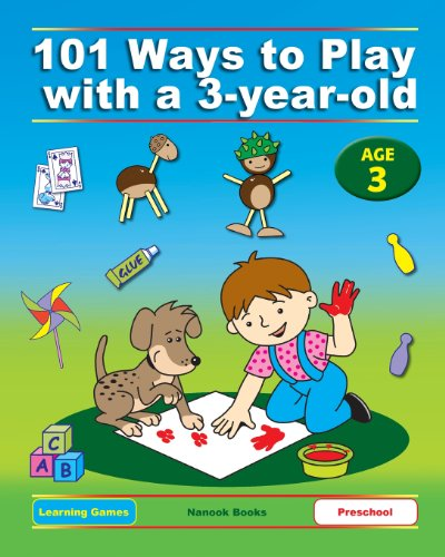 101 Ways to Play with a 3-year-old British version Educational Fun for Toddlers and Parents ...
