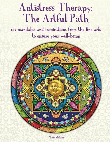 9781623211103: Antistress Therapy: The Artful Path: 101 mandalas and inspirations from the fine arts to ensure your well-being