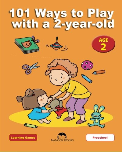 9781623211134: 101 Ways to Play with a 2-year-old: Educational Fun for Toddlers and Parents (Learning Games) (Volume 3)