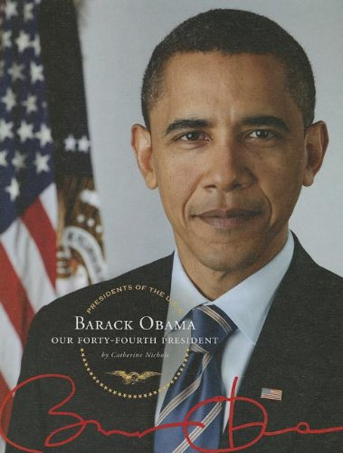 9781623234027: Barack Obama: Our Forty Fourth President (Presidents of the U.S.A.)