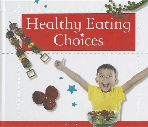 Healthy Eating Choices (Healthy Kids): Bailey, Megan