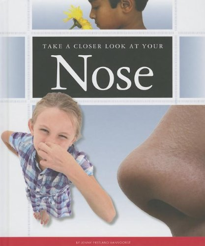 Take a Closer Look at Your Nose (Library Binding): Jennifer Fretland VanVoorst