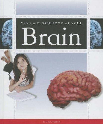 Take a Closer Look at Your Brain (Library Binding): Jane P. Gardner