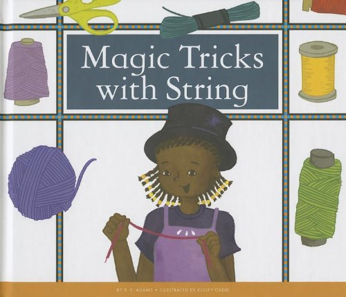 Magic Tricks with String (Make Your Own: Adams, B. B.
