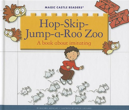 Hop-Skip-Jump-A-Roo Zoo: A Book about Imitating (Magic: Moncure, Jane Belk