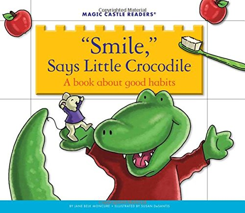 9781623235703: Smile, Says Little Crocodile: A Book About Good Habits (Magic Castle Readers: Health & Safety)