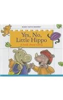 9781623235710: Yes, No, Little Hippo: A Book About Safety (Magic Castle Readers: Health & Safety)